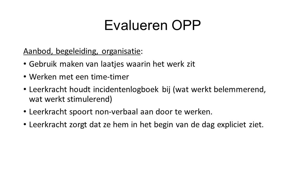 Evalueren OPP Aanbod, begeleiding, organisatie: