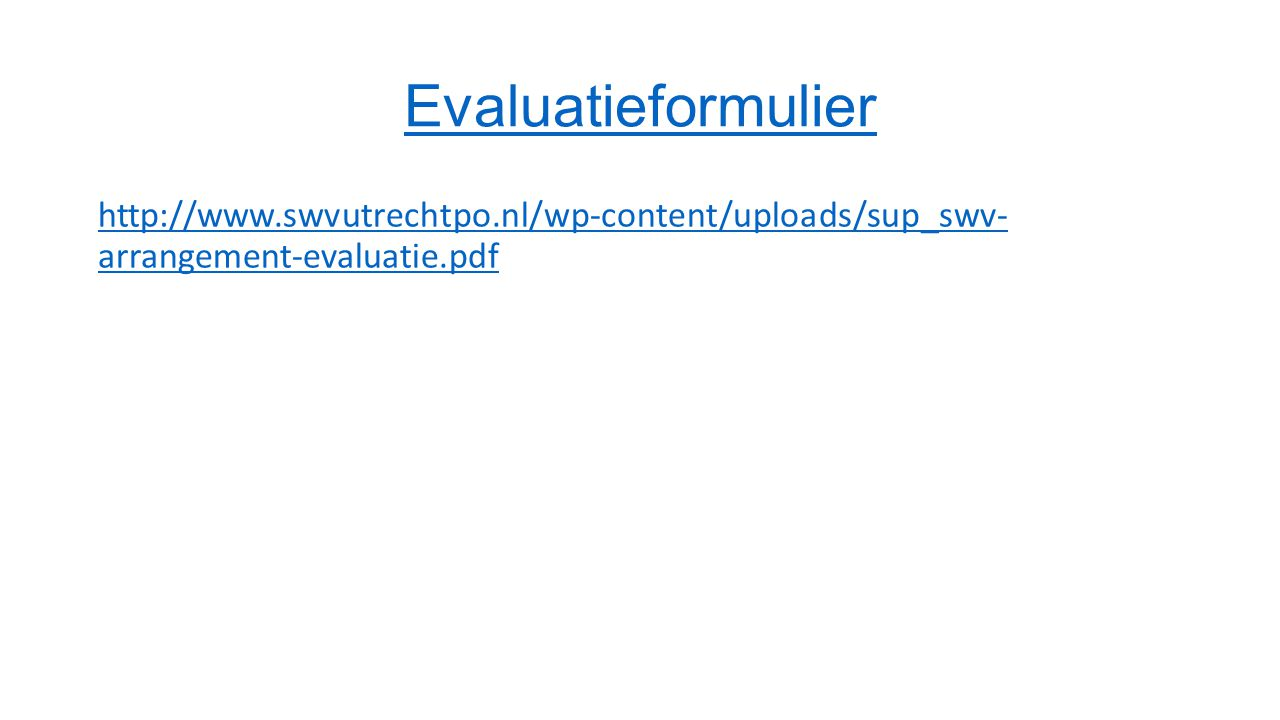 Evaluatieformulier http://www.swvutrechtpo.nl/wp-content/uploads/sup_swv- arrangement-evaluatie.pdf