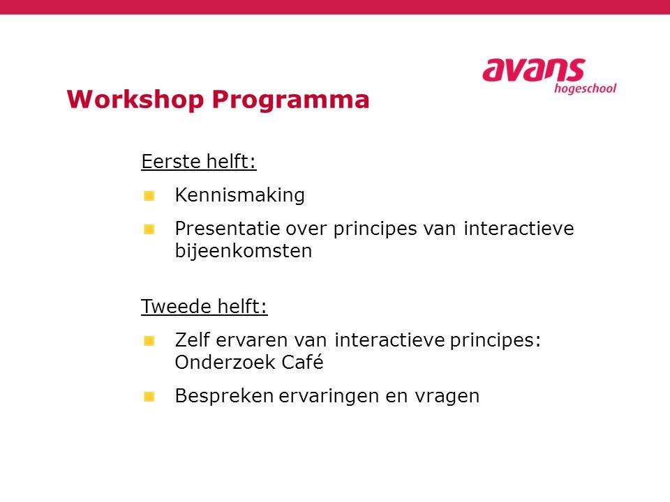 Workshop Programma Eerste helft: Kennismaking