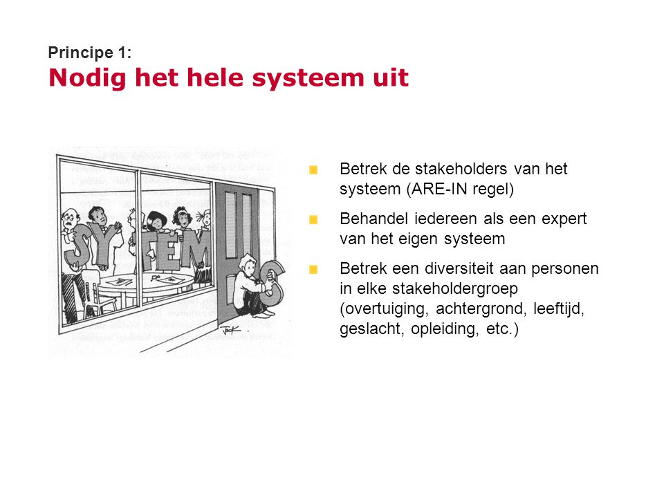 Principe 1: Nodig het hele systeem uit