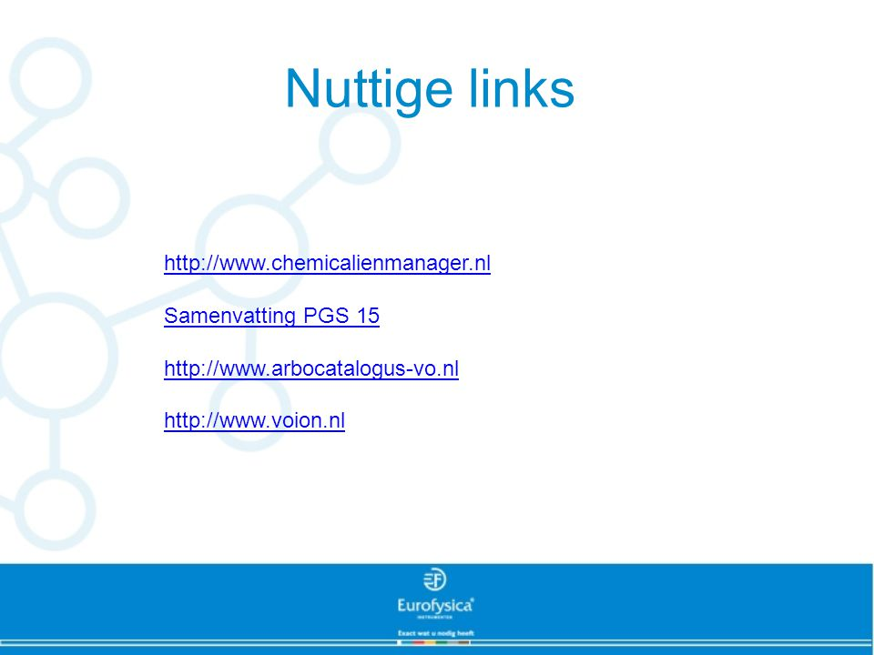 Nuttige links http://www.chemicalienmanager.nl Samenvatting PGS 15