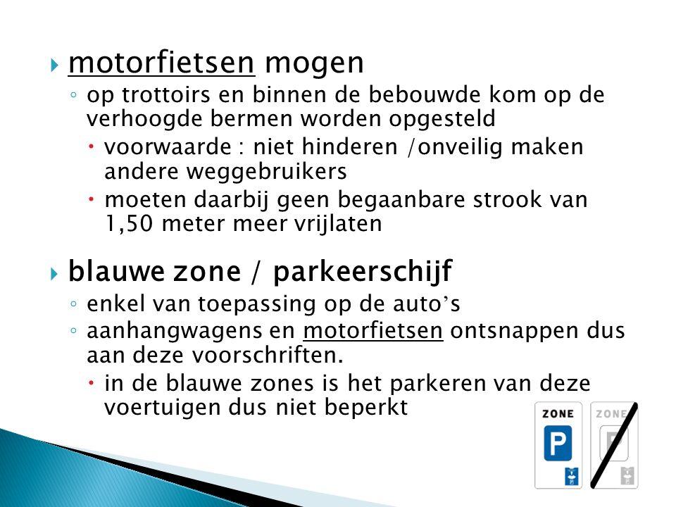 motorfietsen mogen blauwe zone / parkeerschijf