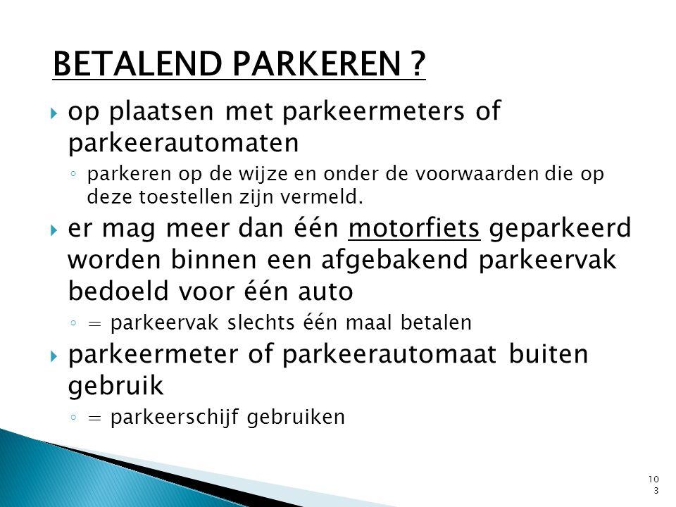 BETALEND PARKEREN op plaatsen met parkeermeters of parkeerautomaten
