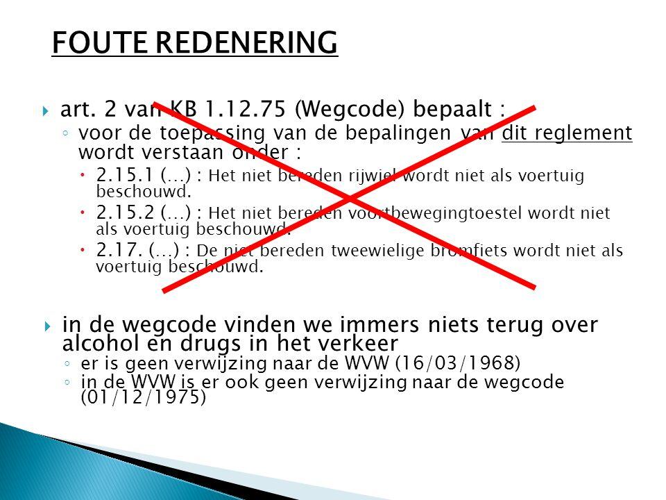 FOUTE REDENERING art. 2 van KB 1.12.75 (Wegcode) bepaalt :