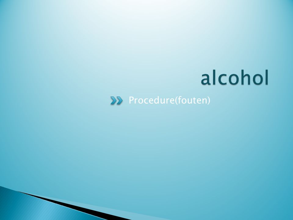 alcohol Procedure(fouten)