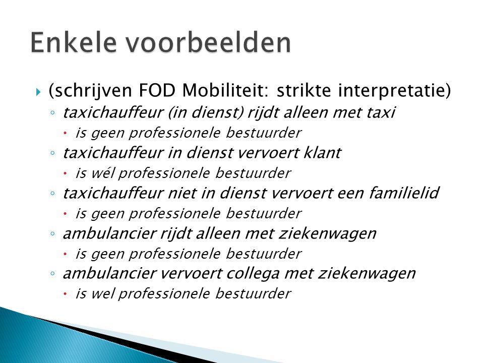 Enkele voorbeelden (schrijven FOD Mobiliteit: strikte interpretatie)