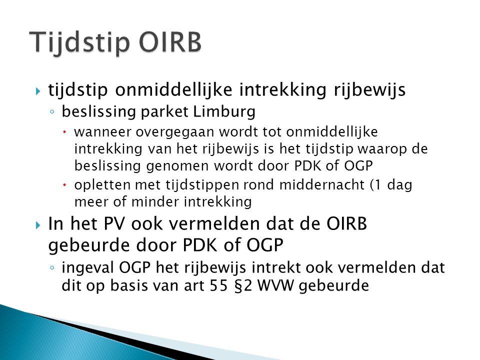 Tijdstip OIRB tijdstip onmiddellijke intrekking rijbewijs