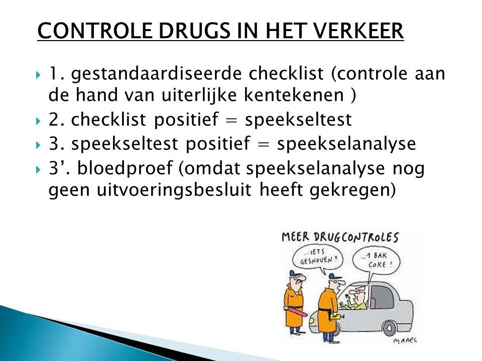 CONTROLE DRUGS IN HET VERKEER