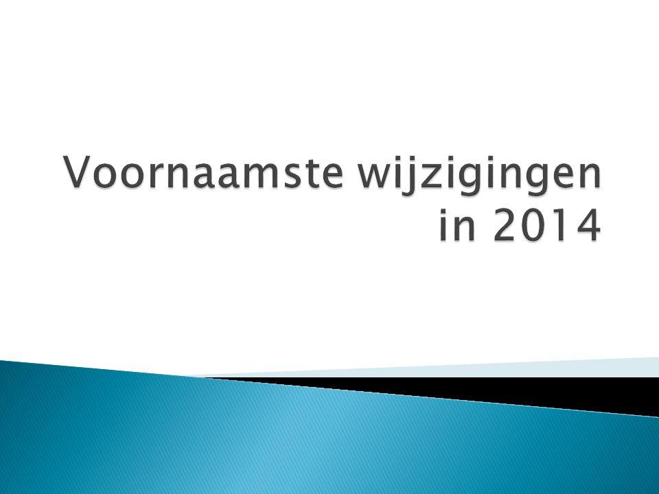 Voornaamste wijzigingen in 2014