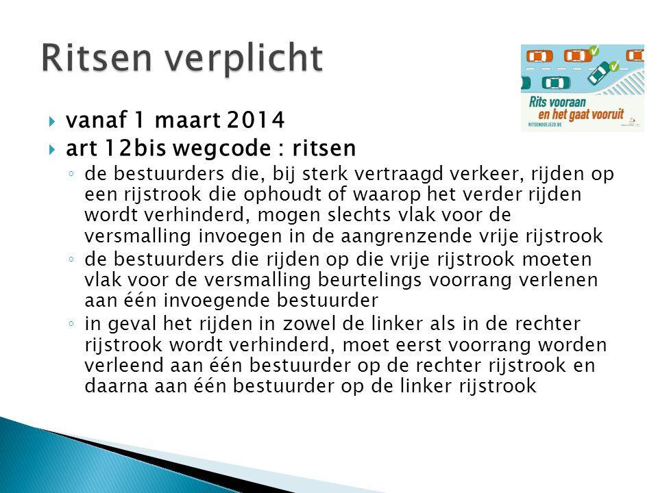 Ritsen verplicht vanaf 1 maart 2014 art 12bis wegcode : ritsen
