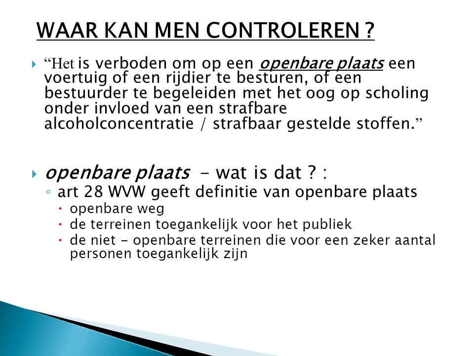 WAAR KAN MEN CONTROLEREN