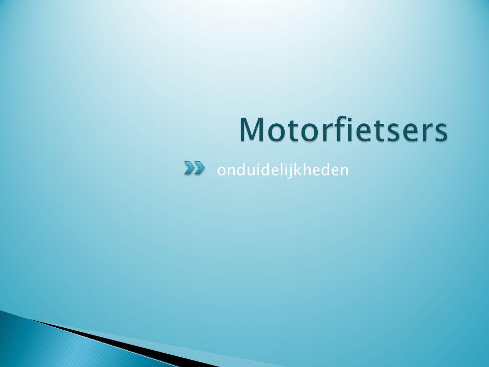Motorfietsers onduidelijkheden