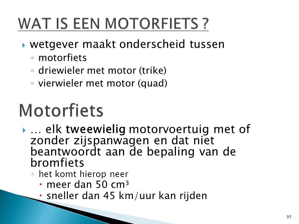 Motorfiets WAT IS EEN MOTORFIETS