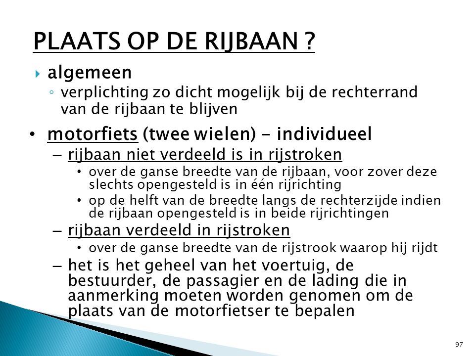 PLAATS OP DE RIJBAAN algemeen motorfiets (twee wielen) - individueel