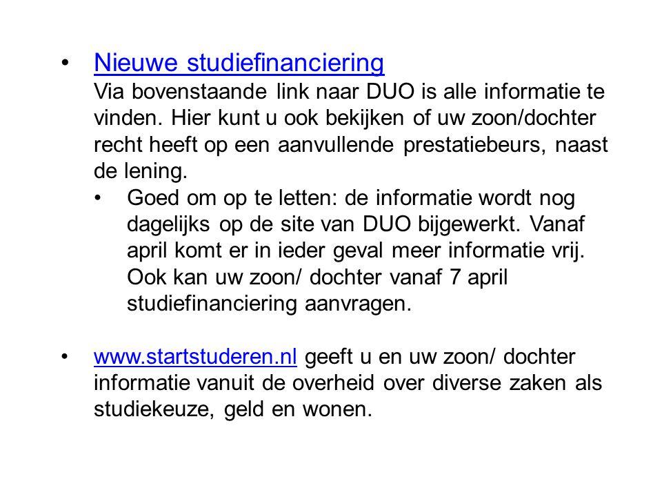 Nieuwe studiefinanciering Via bovenstaande link naar DUO is alle informatie te vinden. Hier kunt u ook bekijken of uw zoon/dochter recht heeft op een aanvullende prestatiebeurs, naast de lening.