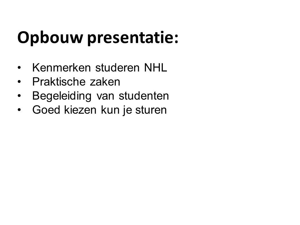 Opbouw presentatie: Kenmerken studeren NHL Praktische zaken