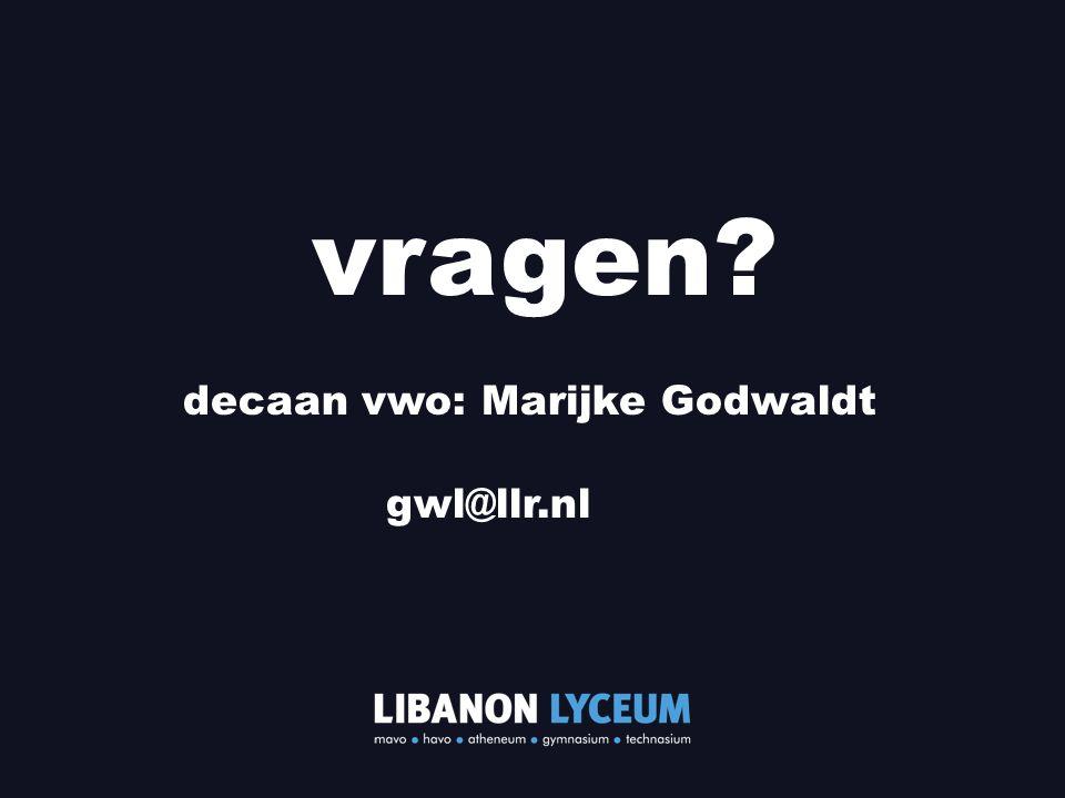 vragen decaan vwo: Marijke Godwaldt gwl@llr.nl