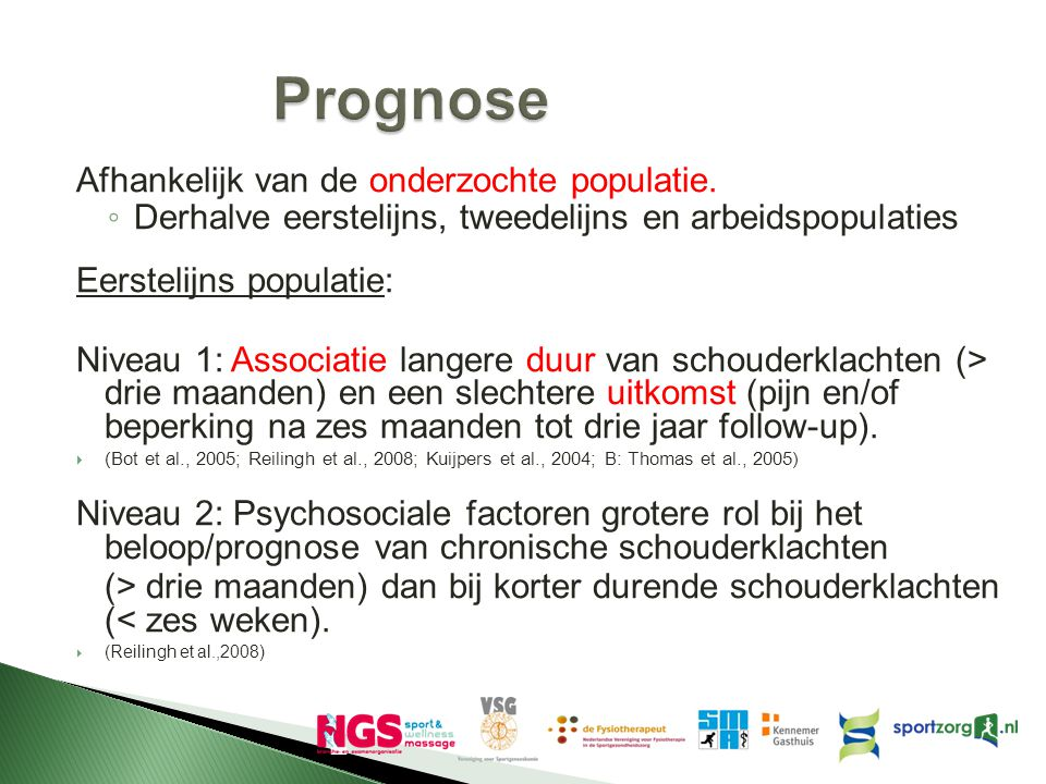 Prognose Afhankelijk van de onderzochte populatie.