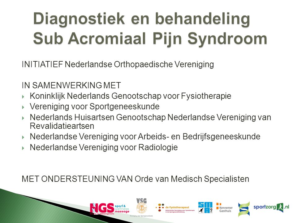 Diagnostiek en behandeling Sub Acromiaal Pijn Syndroom