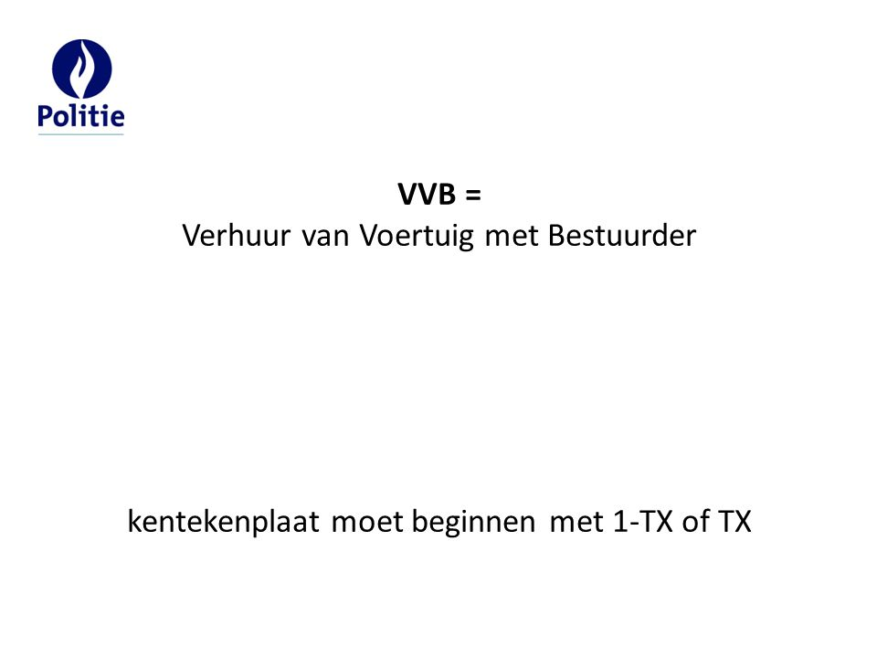 VVB = Verhuur van Voertuig met Bestuurder kentekenplaat moet beginnen met 1-TX of TX