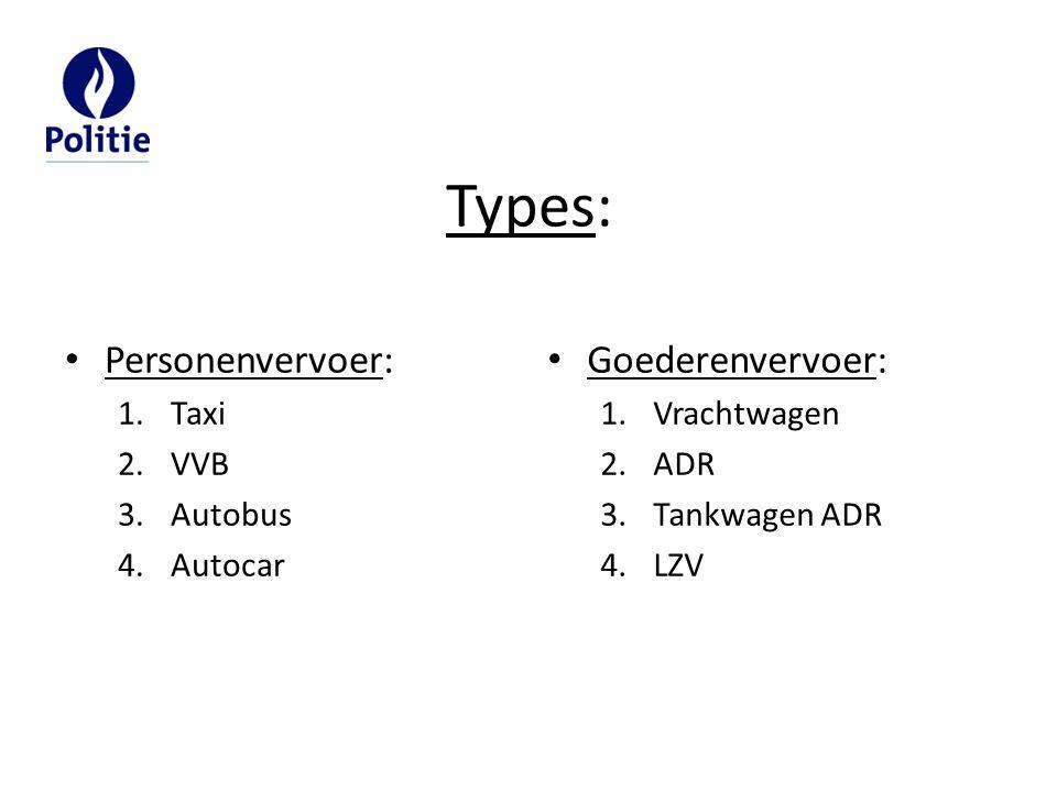 Types: Personenvervoer: Goederenvervoer: Taxi VVB Autobus Autocar