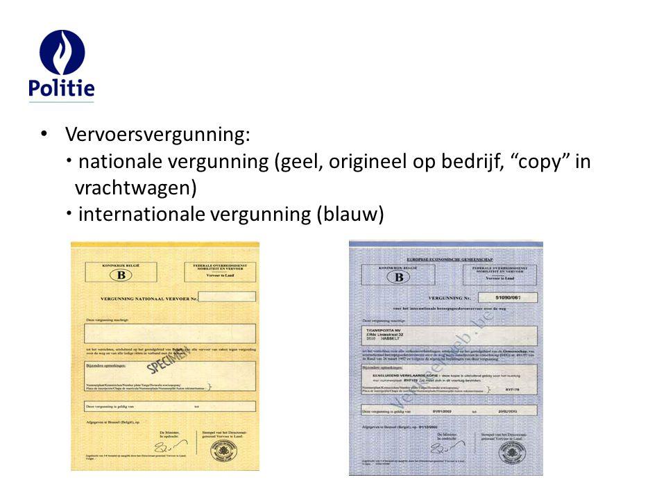 Vervoersvergunning:  nationale vergunning (geel, origineel op bedrijf, copy in vrachtwagen)  internationale vergunning (blauw)