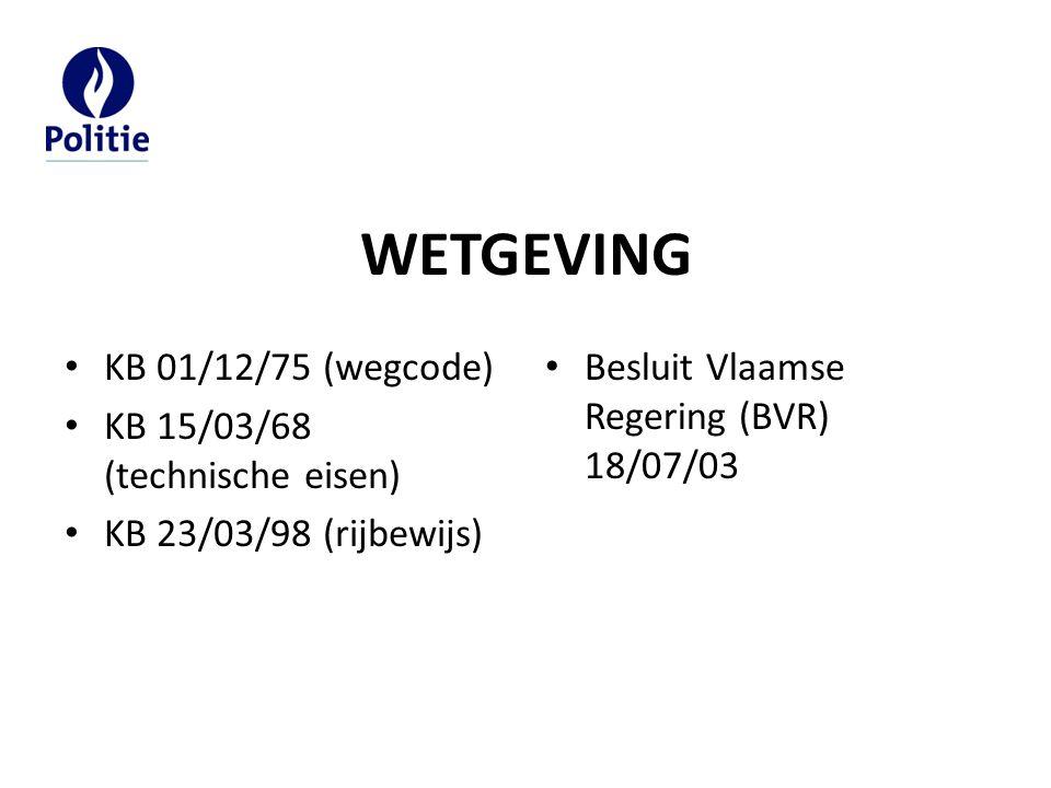 WETGEVING KB 01/12/75 (wegcode) KB 15/03/68 (technische eisen)