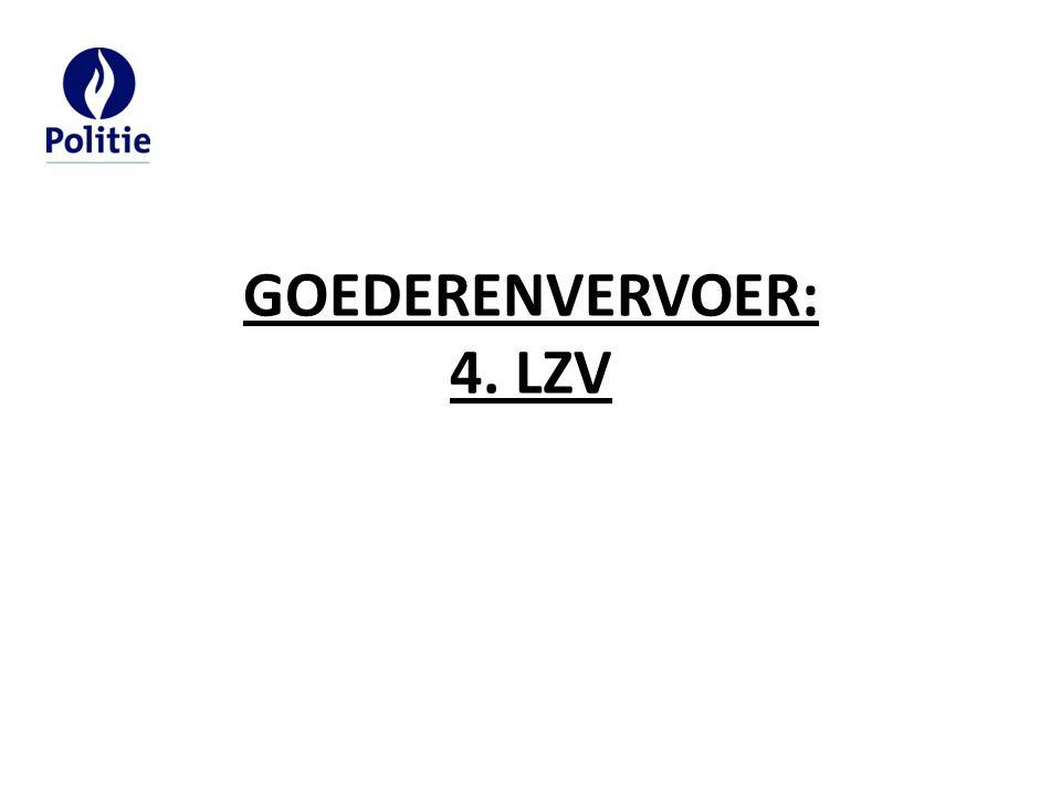 GOEDERENVERVOER: 4. LZV