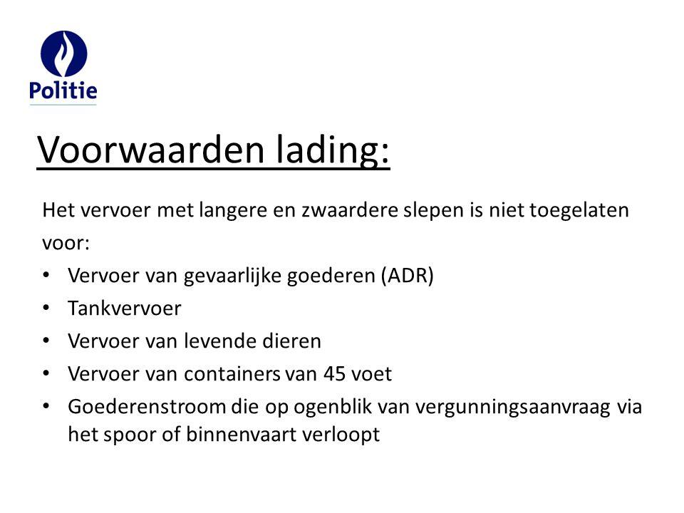 Voorwaarden lading: Het vervoer met langere en zwaardere slepen is niet toegelaten. voor: Vervoer van gevaarlijke goederen (ADR)