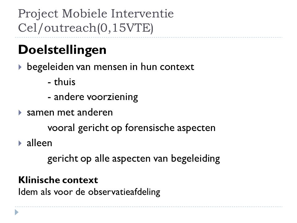 Project Mobiele Interventie Cel/outreach(0,15VTE)
