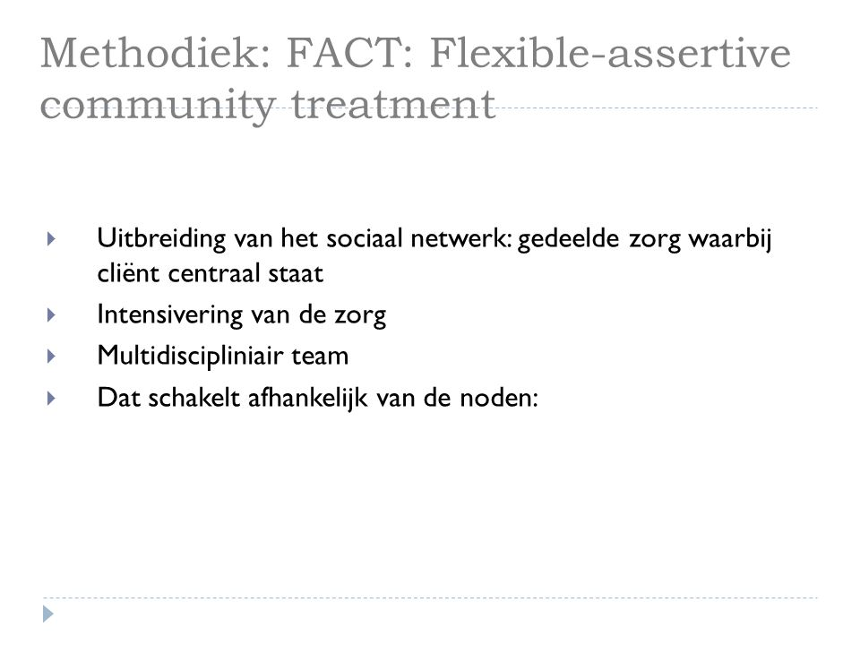 Methodiek: FACT: Flexible-assertive community treatment