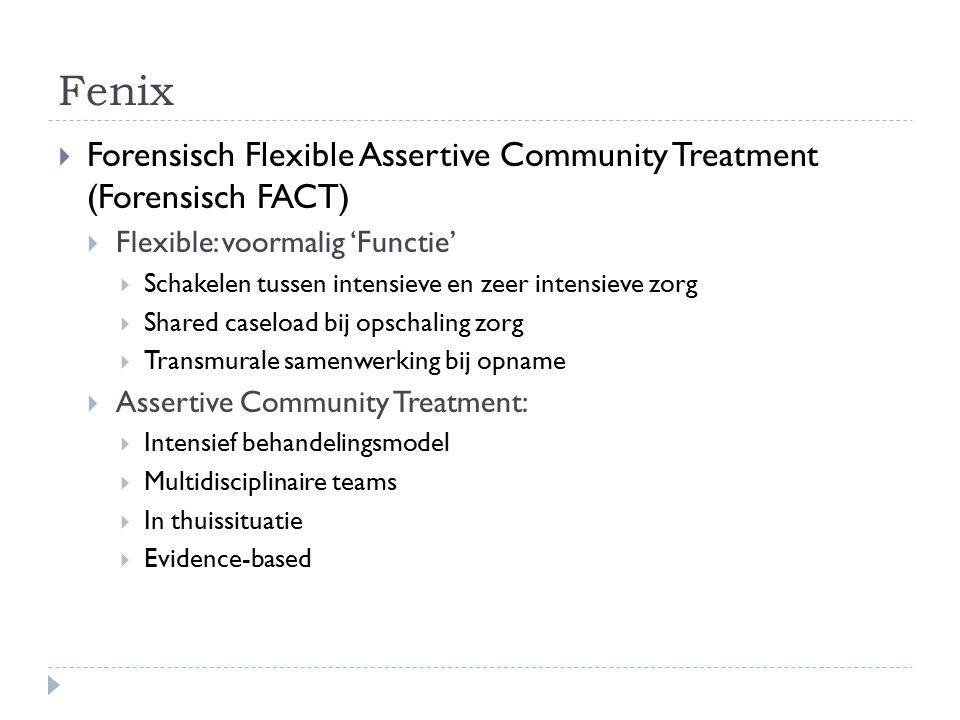 Fenix Forensisch Flexible Assertive Community Treatment (Forensisch FACT) Flexible: voormalig 'Functie'