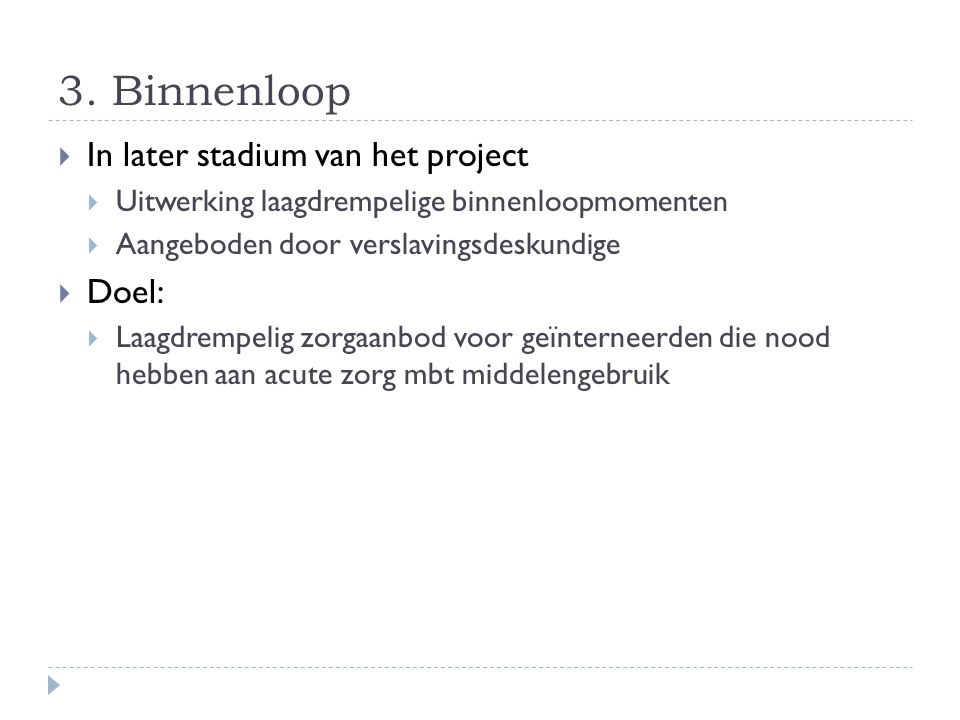 3. Binnenloop In later stadium van het project Doel: