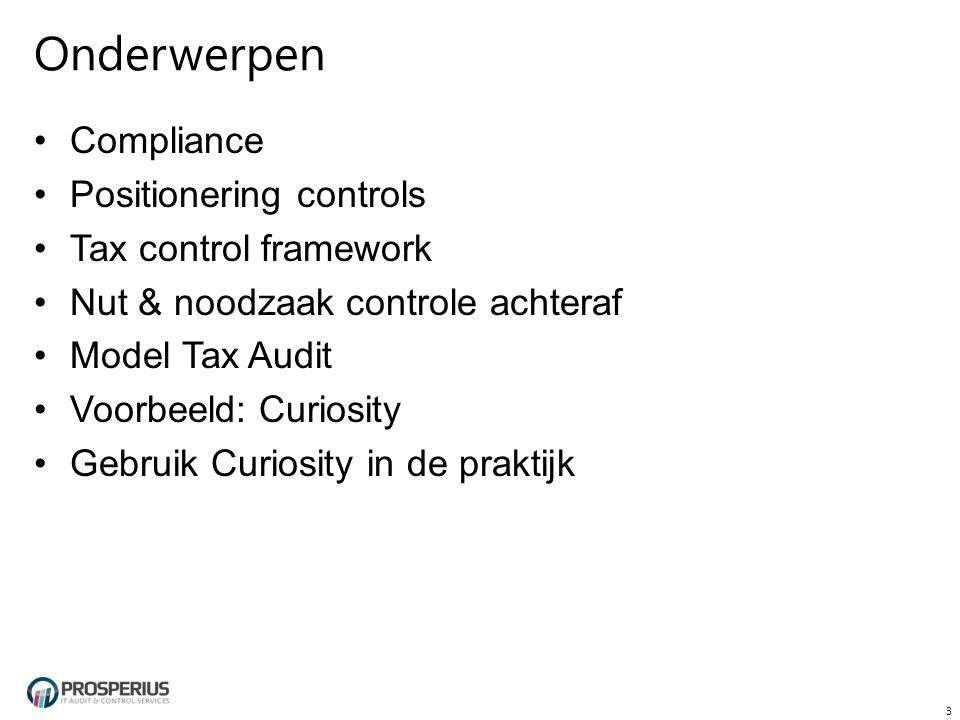 Onderwerpen Compliance Positionering controls Tax control framework