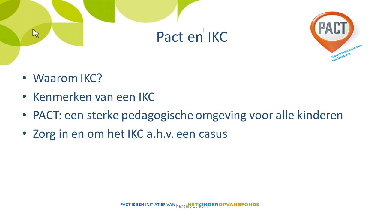 Pact en IKC Waarom IKC Kenmerken van een IKC