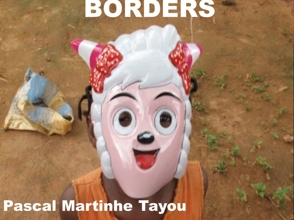 BORDERS Voorbeeld Pascal Martinhe Tayou