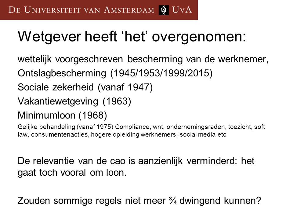Wetgever heeft 'het' overgenomen: