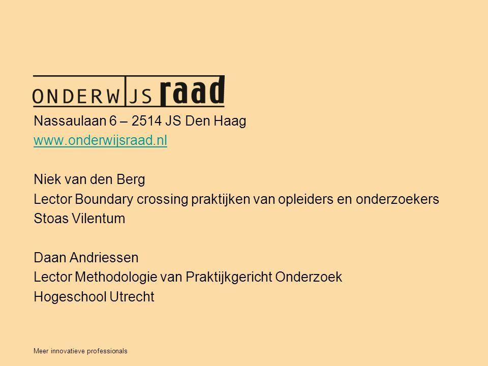 Nassaulaan 6 – 2514 JS Den Haag www.onderwijsraad.nl Niek van den Berg