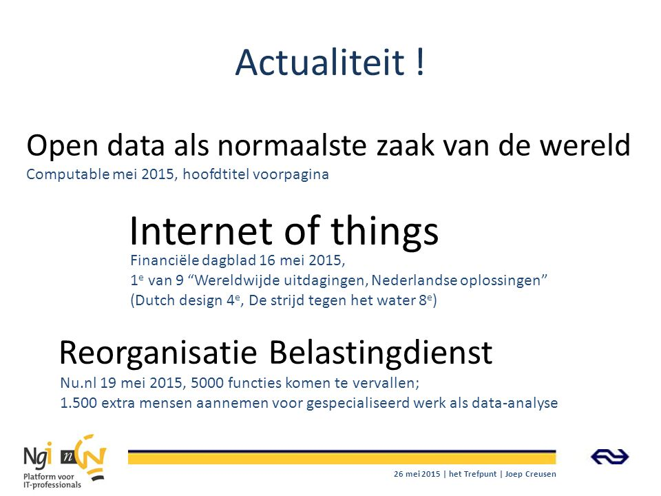 Internet of things Actualiteit ! Reorganisatie Belastingdienst