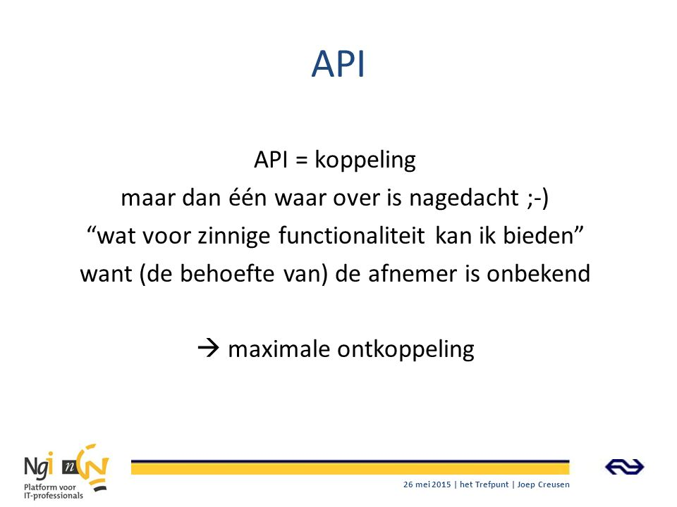 API API = koppeling maar dan één waar over is nagedacht ;-)