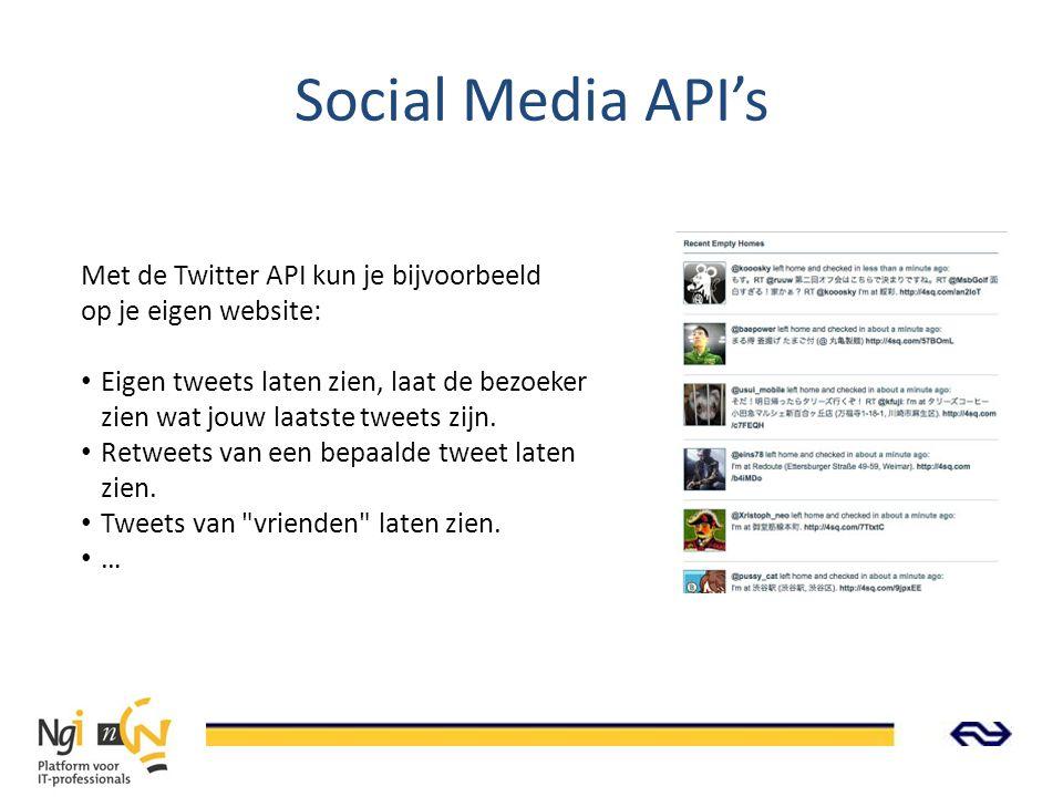 Social Media API's Met de Twitter API kun je bijvoorbeeld