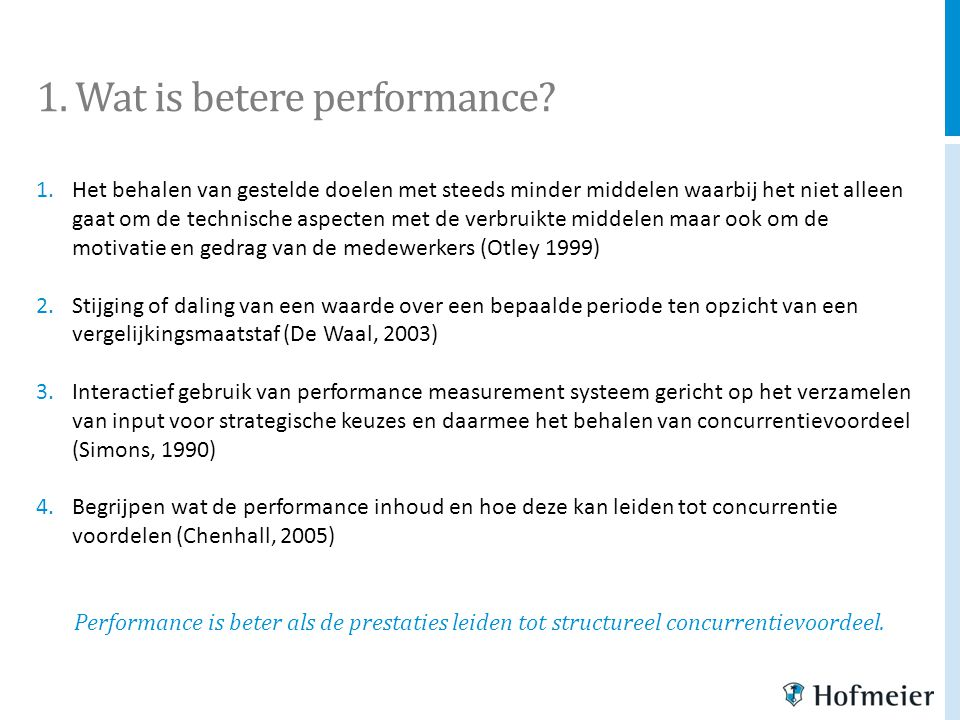 1. Wat is betere performance