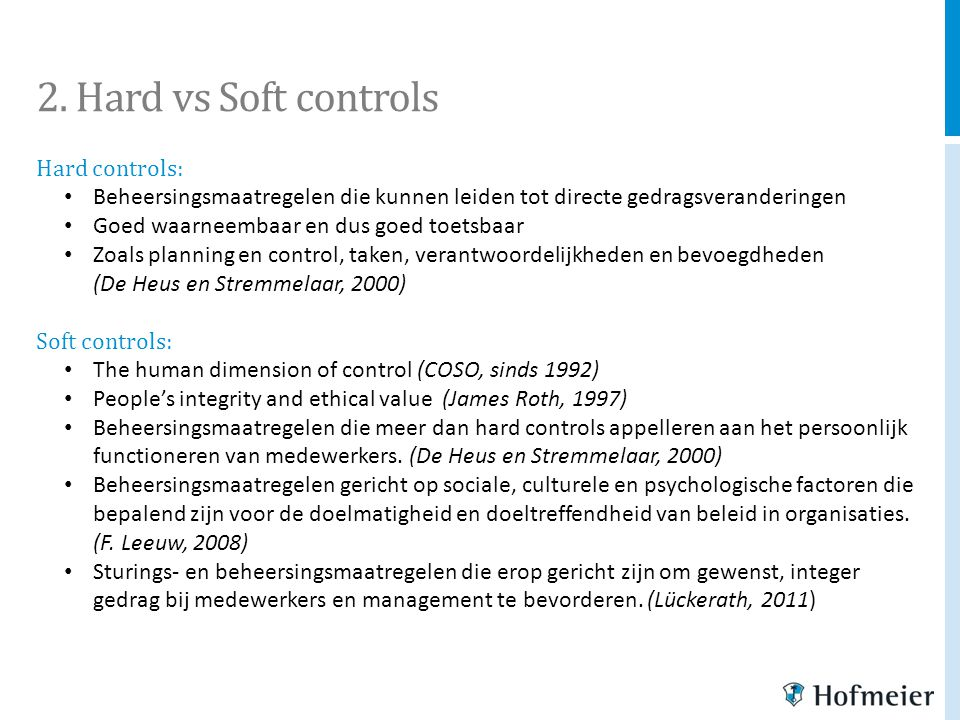 2. Hard vs Soft controls Hard controls: