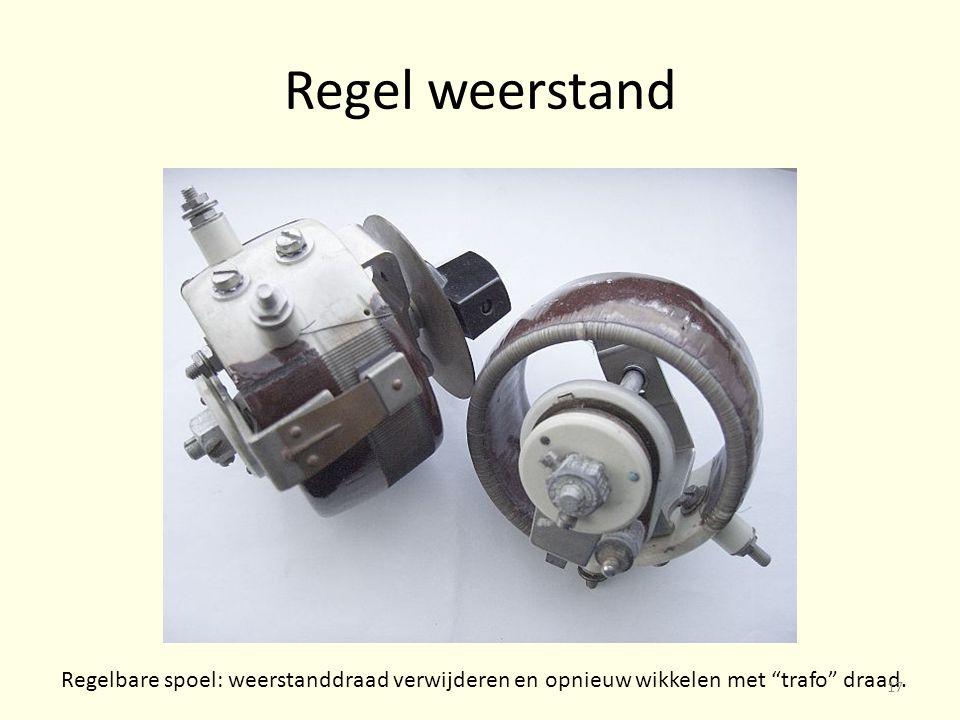 Regel weerstand Regelbare spoel: weerstanddraad verwijderen en opnieuw wikkelen met trafo draad.