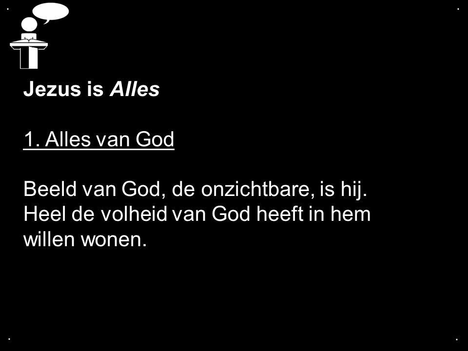 Beeld van God, de onzichtbare, is hij.