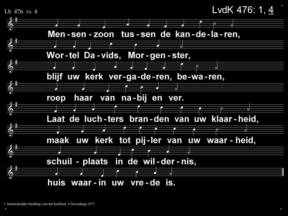 . LvdK 476: 1, 4 . .