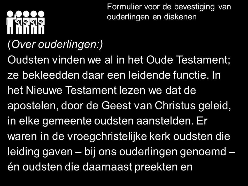 Oudsten vinden we al in het Oude Testament;