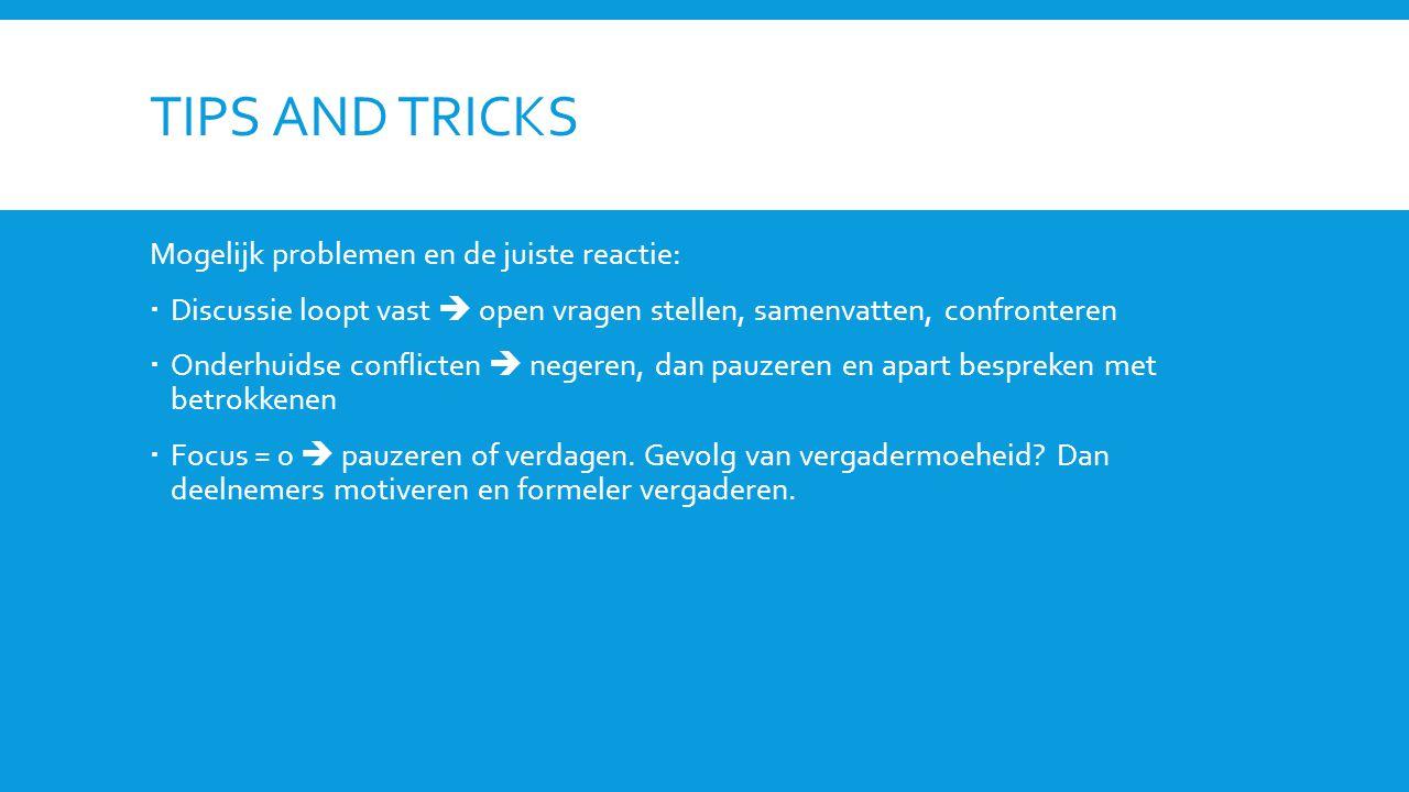 Tips and tricks Mogelijk problemen en de juiste reactie: