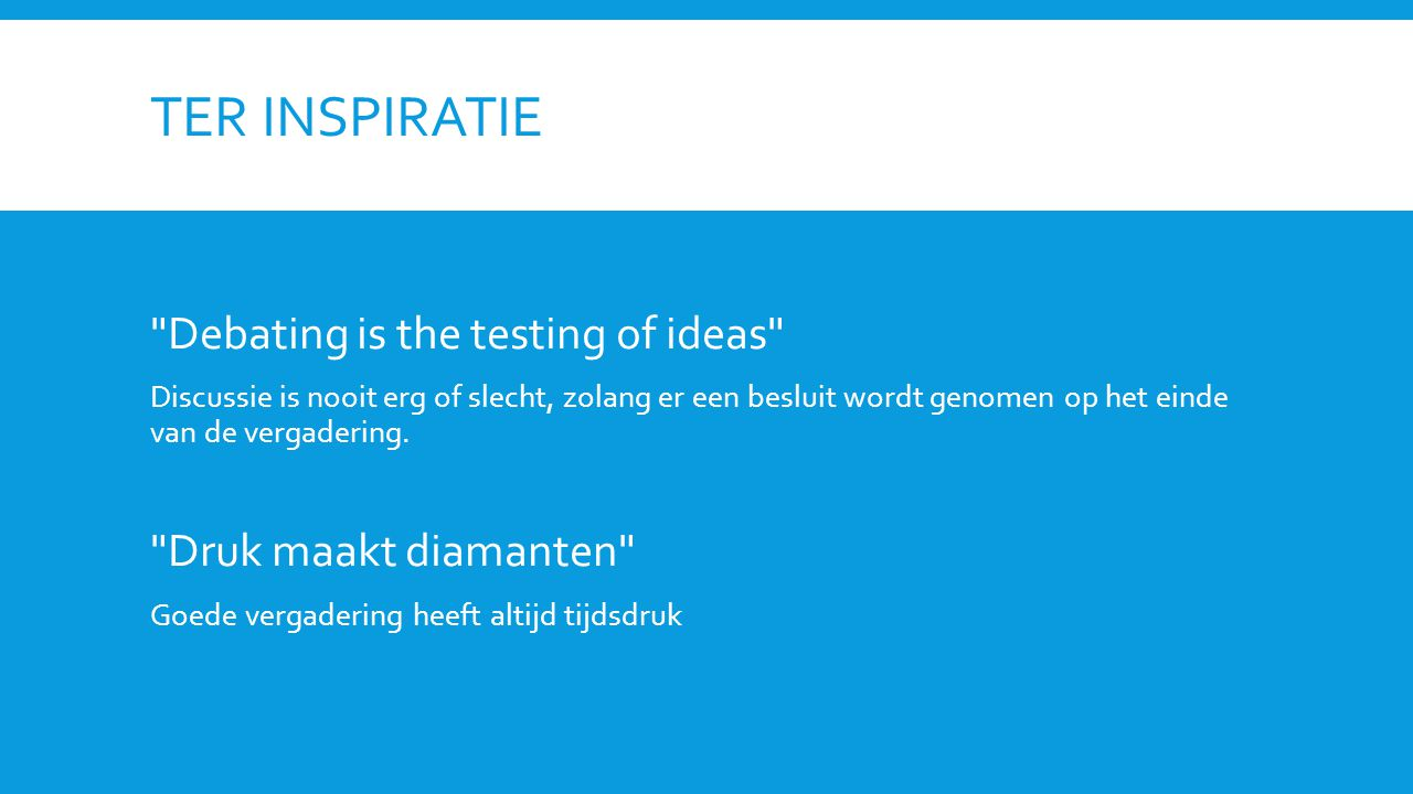 Ter Inspiratie Debating is the testing of ideas