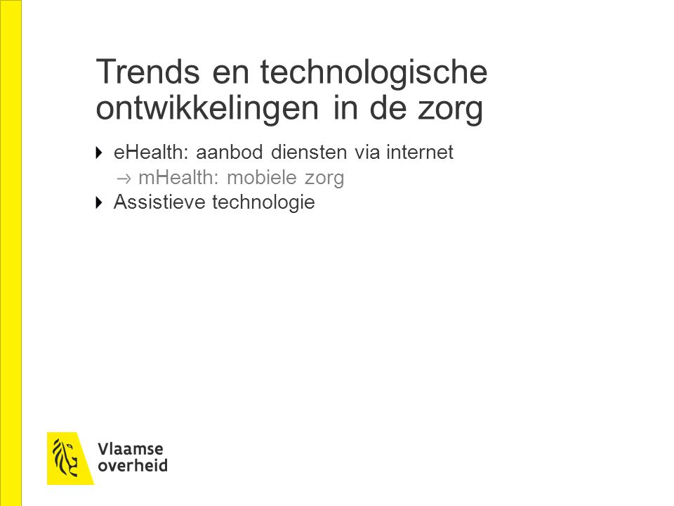 Trends en technologische ontwikkelingen in de zorg